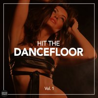 Hit The Dancefloor, Vol. 1 — сборник