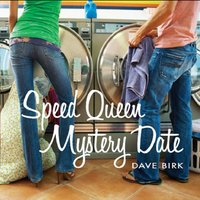 Speed Queen Mystery Date — Dave Birk