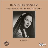 The Complete Discos Ideal Recordings, Vol. 1 — Rosita FernaNdez