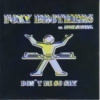 Don´t Be So Shy — Foxybrothers vs. Moti Special