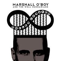 Roller Coaster — Marshall O'Boy and The Well Hungarians