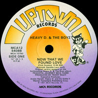 Now That We Found Love — Heavy D. & The Boyz