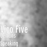 Demons Speaking — Vico Five