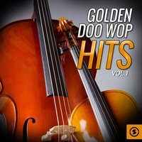 Golden Doo Wop Hits, Vol. 1 — сборник