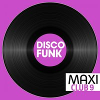 Maxi Club Disco Funk, Vol. 9 — сборник