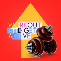 Workout and Get Active — Active Workout Music