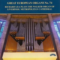 Great European Organs No.74: Liverpool Metropolitan Cathedral — Richard Lea