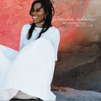 Mountain High Valley Low — Yolanda Adams