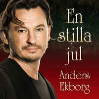 En stilla jul — Anders Ekborg