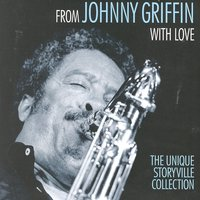 From Johnny Griffin With Love — Johnny Griffin