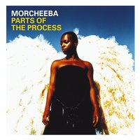Parts Of The Process — Morcheeba