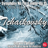 "Tchaikovsky: Symphony No.1 in G minor Op.13 ""Winter Dreams"" — Slovak Philharmonic Orchestra & Cesare Cantieri"
