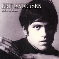 Violets Of Dawn — Eric Anderson, Eric Andersen