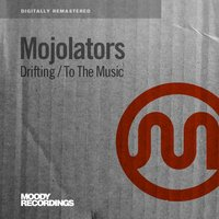 Drifting / To The Music — Mojolators