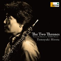 The Two Thrones - Tomoyuki Hirota vs. TOMO Hirota - — Charles Aznavour, Paul Simon, John Lennon, Gavin Sutherland, Leon Russell, Франц Шуберт, Роберт Шуман