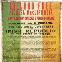 Ireland Free - Revolutionary Speeches & Poems Of Ireland — Michael Macliammoir
