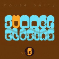 Summer Closing House Party - Vol.5 — сборник