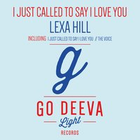I Just Called to Say I Love You — Lexa Hill