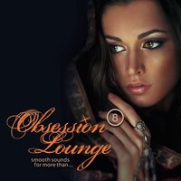 Obsession Lounge, Vol. 8 (Compiled by DJ Jondal) — DJ Jondal