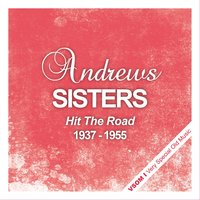 Hit the Road — The Andrews Sisters