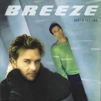 Just A Feeling — Breeze, Breeze (Danish)