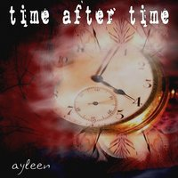 Time After Time — Ayleen