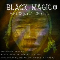 Black Magic — Andre' Sihe
