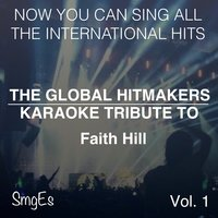 The Global HitMakers: Faith Hill Vol. 1 — The Global HitMakers