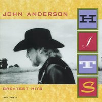 Greatest Hits Volume II — John Anderson