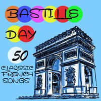 Bastille Day: 50 Classic French Songs — сборник