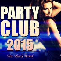 Party Club 2015 — The Shock Band