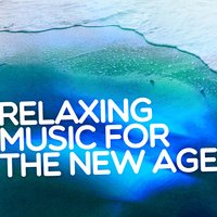 Relaxing Music for the New Age — World Music For The New Age