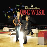 One Wish — Roxette