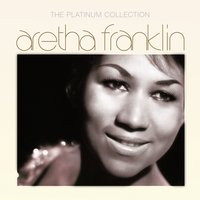 The Platinum Collection — Aretha Franklin