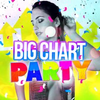 Big Chart Party — Party Mix All-Stars, Kids Party Music Players, Party Music Central, Kids Party Music Players|Party Mix All-Stars|Party Music Central