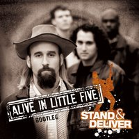 Alive in Little Five — Stand & Deliver