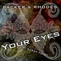 Your Eyes — Packer & Rhodes