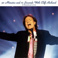 32 Minutes and 17 Seconds with Cliff Richard — Cliff Richard