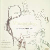 Monsterology — Esther Lamneck, David Gompper, University of Iowa Kantorei, William LaRue Jones, Timothy Stalter, University of Iowa faculty and student chorus & orchestra