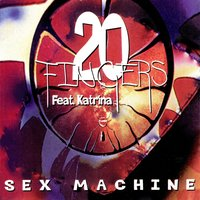 Sex Machine — Katrina, 20 Fingers