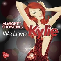 Almighty Presents: We Love Kylie — Almighty Showgirls