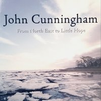 From North East to Little Hope — John Cunningham