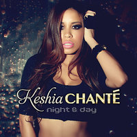 Night & Day — Keshia Chanté