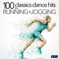 100 Classics Dance Hits for Running and Jogging — D'mixmasters