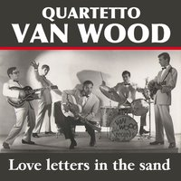 Love Letters in the Sand — Жорж Бизе, Quartetto Van Wood