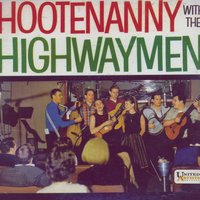 Hootenanny With The Highwaymen — The Highwaymen