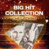 Big Hit Collection — Chet Atkins