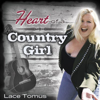Heart of a Country Girl — Lace Tomus