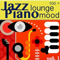 Jazz Lounge: Piano Mood, Vol. 1 — сборник