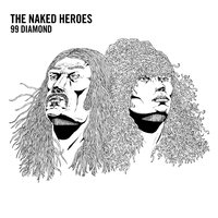 99 Diamond — The Naked Heroes